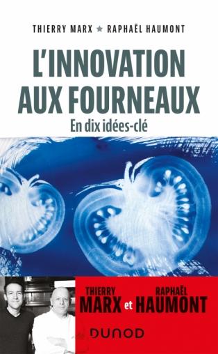 L innovation aux fourneaux Thierry Marx et Raphaël Haumont  3 livres qui ont donné du goût à ma vie Gouts et Papilles