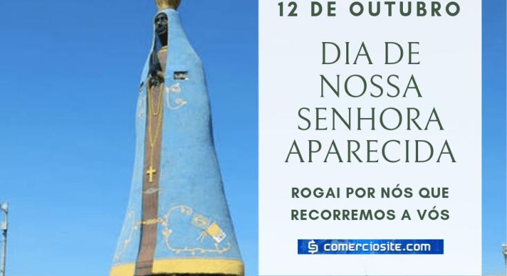 12 DE OUTUBRO DIA DE NOSSA SENHORA APARECIDA