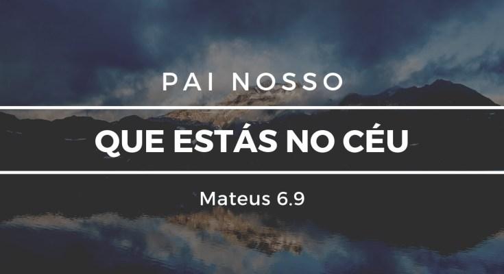 Oração Pai nosso que estás nos céus