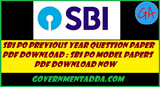 100+ SBI PO Previous Year Question Paper Pdf Download : SBI PO Model