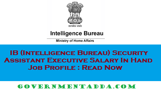 IB (Intelligence Bureau) Security Assistant Executive Salary In Hand