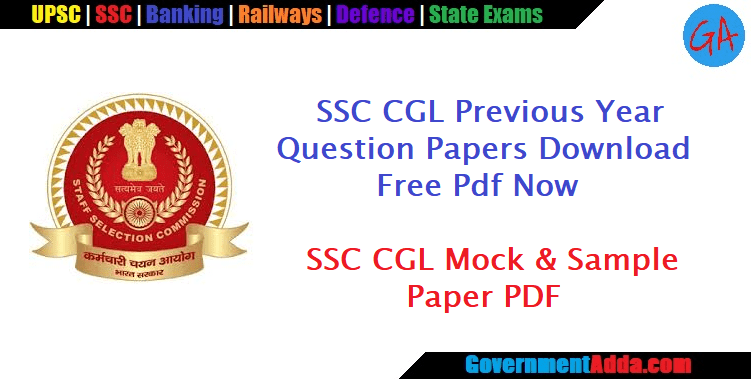 130+ SSC CGL Previous Year Question Papers Download Free Pdf