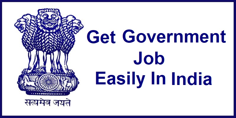 How can I get a Government Job Easily in India