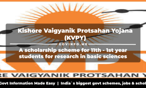 Kishore Vaigyanik Protsahan Yojana (KVPY) A scholarship scheme for 11th - 1st year students for research in basic sciences Eligibility, benefits, documents required & how to apply at kvpy.iisc.ernet.in