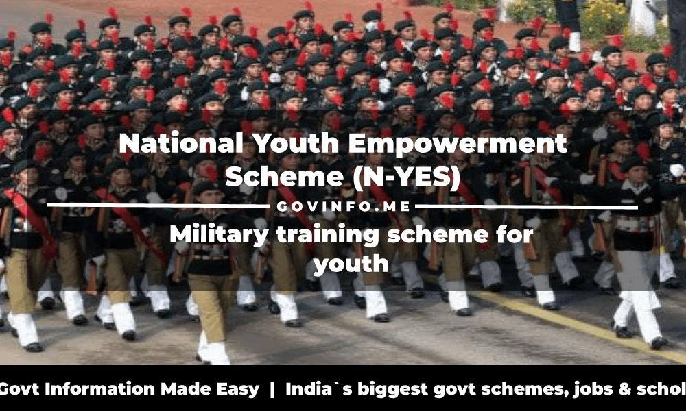 National Youth Empowerment Scheme (N-YES) Military training scheme to inculcate nationalism, discipline and self-esteem into the youth