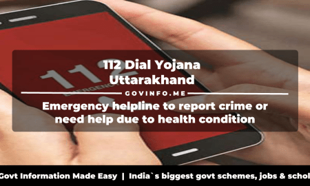 112 Dial Yojana Uttarakhand Emergency helpline to report crime or need help due to health condition..