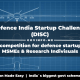 Defence India Startup Challenge (DISC) defence startups competition Eligibility, important dates & how to apply at aim.gov.in
