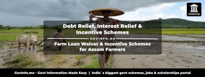 Debt Relief Scheme,InterestReliefScheme,FarmersIncentiveScheme,Smart Farmers Farm loan waiver & incentives for Assam farmers