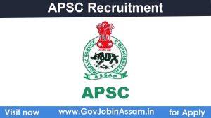 APSC Recruitment 2021