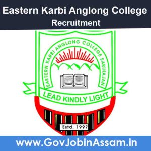 Eastern Karbi Anglong College Recruitment 2021