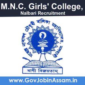 M.N.C. Girls' College Nalbari Recruitment 2021