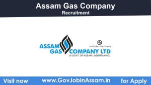 Assam Gas Company Recruitment 2021