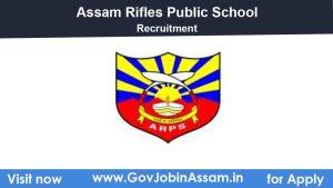 Assam Rifles Public School Jorhat Recruitment 2021