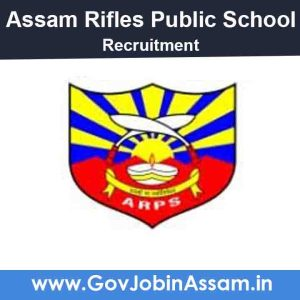 Assam Rifles Public School Jorhat Recruitment 2021