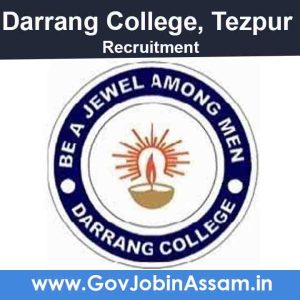 Darrang College Tezpur Recruitment 2021
