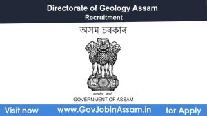 Directorate of Geology & Mining Assam Recruitment 2021