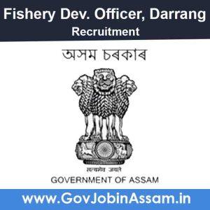 Dist. Fishery Dev. Officer Darrang Recruitment 2021