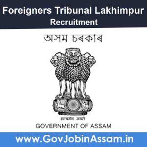 Foreigners Tribunal Lakhimpur Recruitment 2021