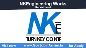 NKEngineering Works Guwahati Recruitment 2021