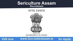 Sericulture Assam Recruitment 2021