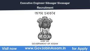 Executive Engineer Sibsagar Division (Irrigation) Recruitment 2021