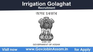 Irrigation Golaghat Recruitment 2021