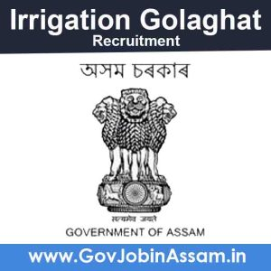 Irrigation Golaghat Recruitment 2021