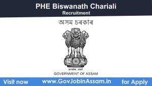 PHE Biswanath Chariali Recruitment 2021