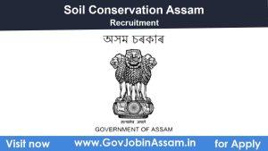 Soil Conservation Assam Recruitment 2021