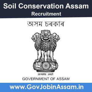 Soil Conservation Assam Recruitment 2021