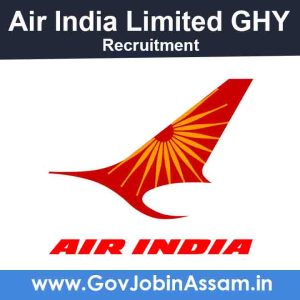 Air India Limited Guwahati Recruitment 2021