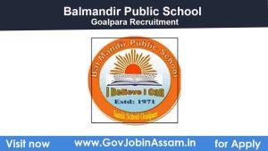 Balmandir Public School Goalpara Recruitment 2021