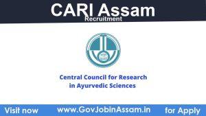 CARI Assam Recruitment 2021