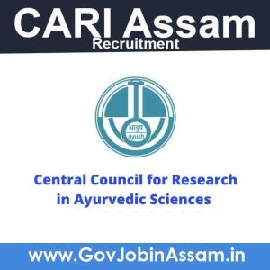 CARI Assam Recruitment 2021