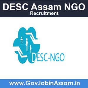 DESC Assam Recruitment 2021
