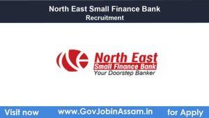 North East Small Finance Bank Assam Recruitment 2021
