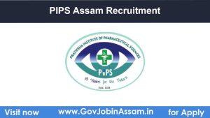 PIPS Assam Recruitment 2021