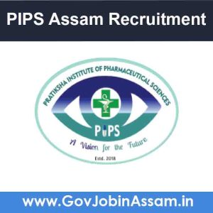 PIPS Assam Recruitment 2021