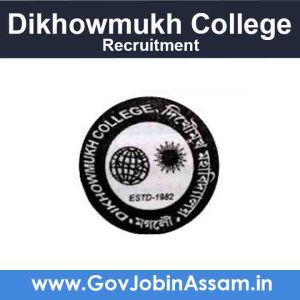 Dikhowmukh College Sivasagar Recruitment 2021