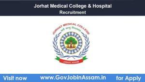 Jorhat Medical College Recruitment 2021