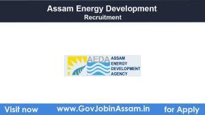 Assam Energy Development Agency Recruitment 2021