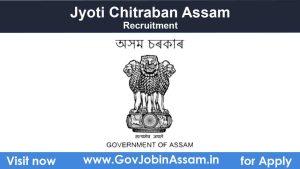 Jyoti Chitraban Assam Recruitment 2021