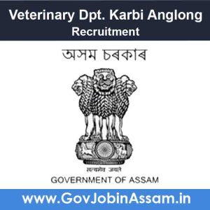 Veterinary Department Karbi Anglong Recruitment 2021
