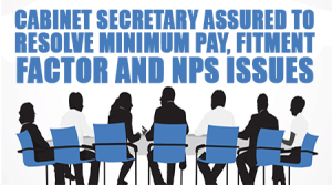 Cabinet-Secretary-Assured-to-resolve-Minimum-Pay,-Fitment-Factor-and-NPS-Issues