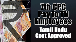 7th CPC Pay to TN Employees