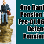 One Rank One Pension to all Pre-01.06.1953 Defence pensioners
