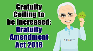 Gratuity Ceiling to be Increased: Gratuity Amendment Act 2018