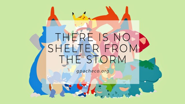there is no shelter from the storm