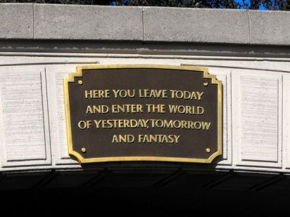 Here you leave today and enter the world of yesterday, tomorrow, and fantasy