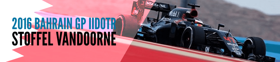 2016 Bahrain GP IIDOTR: Stoffel Vandoorne